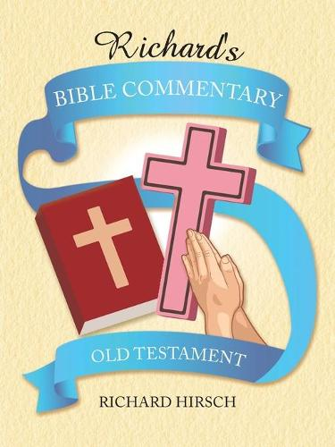 Richard's Bible Commentary: Old Testament (Paperback)