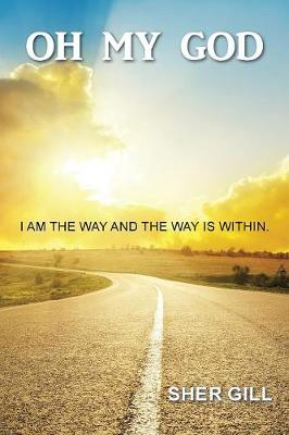 Oh My God: I Am the Way and the Way Is Within (Paperback)