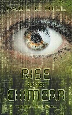 Rise of the Chimera: The Chimera Saga (Paperback)
