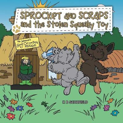 Sprocket and Scraps and the Stolen Squeaky Toy (Paperback)