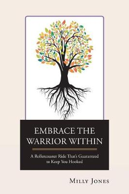Embrace the Warrior Within: A Rollercoaster Ride That's Guaranteed to Keep You Hooked (Paperback)