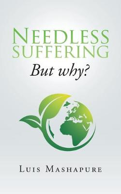 Needless Suffering: But Why? (Paperback)
