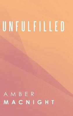 Unfulfilled (Hardback)
