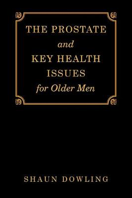 The Prostate and Key Health Issues for Older Men (Paperback)