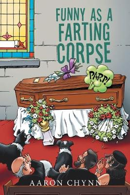 Funny as a Farting Corpse (Paperback)