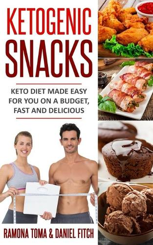Ketogenic Snacks Keto Diet Made Easy For You On A Budget, Fast And Delicious (Paperback)