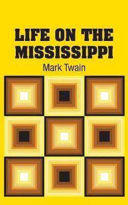 Life on the Mississippi (Hardback)