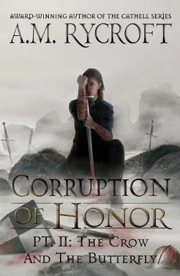 Corruption of Honor, Pt. 2: The Crow and the Butterfly - Fall of Kingdoms Series I 2 (Paperback)