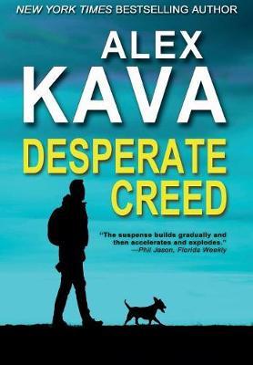 Desperate Creed: (Book 5 Ryder Creed K-9 Mystery) - Ryder Creed 5 (Hardback)