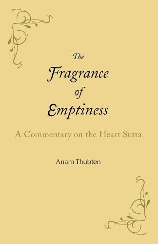 The Fragrance of Emptiness: A Commentary on the Heart Sutra (Paperback)