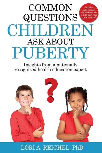Common Questions Children Ask about Puberty: Insights from a Nationally Recognized Health Education Expert (Paperback)