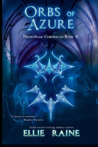 Orbs of Azure: NecroSeam Chronicles - Book Two - Necroseam Chronicles 2 (Paperback)