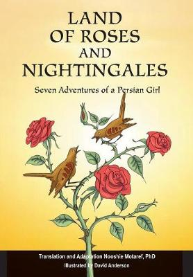 Land of Roses and Nightingales: Seven Adventures of a Persian Girl (Hardback)