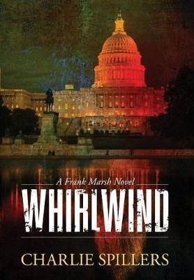 Whirlwind: A Frank Marsh Novel - Frank Marsh Novel 1 (Hardback)