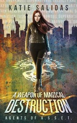 A Weapon of Magical Destruction - Agents of A.S.S.E.T. 1 (Paperback)