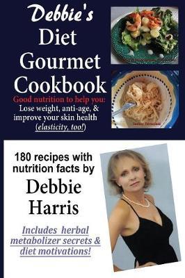 Debbie's Diet Gourmet Cookbook (Paperback)
