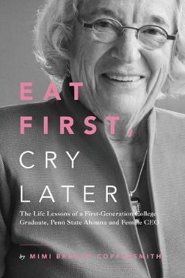 Eat First, Cry Later (Paperback)