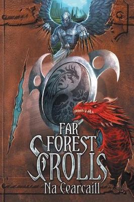 Far Forest Scrolls Na Cearcaill - Far Forest Scrolls 1 (Paperback)