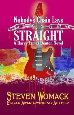 Nobody's Chain Lays Straight - Harry James Denton 4 (Paperback)