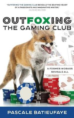 Outfoxing the Gaming Club: A Former Worker Reveals All (Hardback)