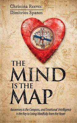 The Mind Is the Map: A Guided Journey to Discovering the Treasure Within (Hardback)