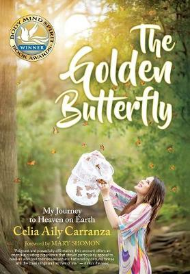 The Golden Butterfly: My Journey to Heaven on Earth (Hardback)