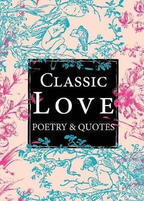 Classic Love Poetry & Quotes (Paperback)