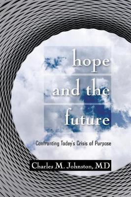 Hope and the Future: Confronting Today's Crisis of Purpose (Second Edition with Updates and a New Preface) (Paperback)
