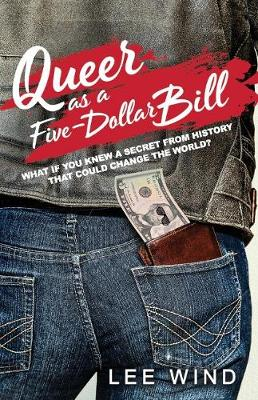 Queer as a Five-Dollar Bill (Paperback)