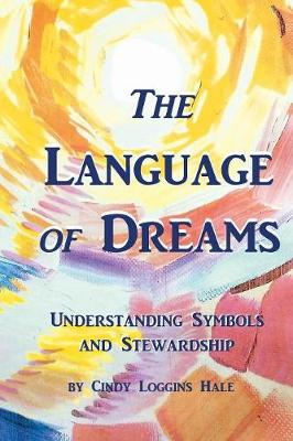 The Language of Dreams: Understanding Symbols and Stewardship - Edition 3 (Paperback)