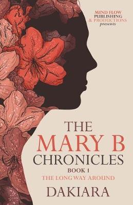 The Mary B Chronicles - Long Way Around I (Paperback)