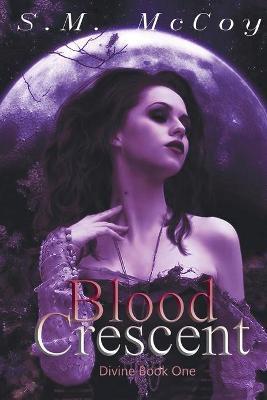 Blood Crescent - Divine 1 (Paperback)