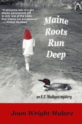 Maine Roots Run Deep: An E.T. Madigan Mystery - E.T. Madigan Mysteries 3 (Paperback)