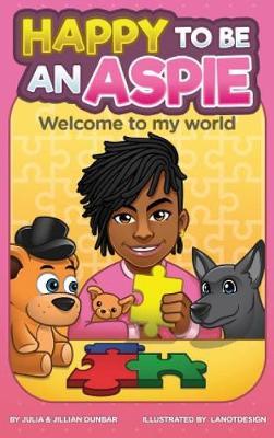Happy to Be an Aspie - Happy to Be an Aspie 1 (Hardback)