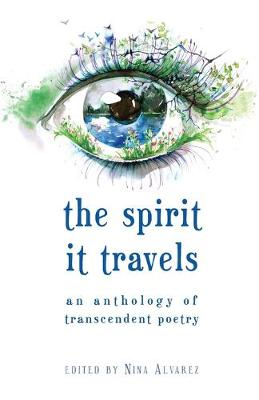 The Spirit It Travels: An Anthology of Transcendent Poetry (Paperback)