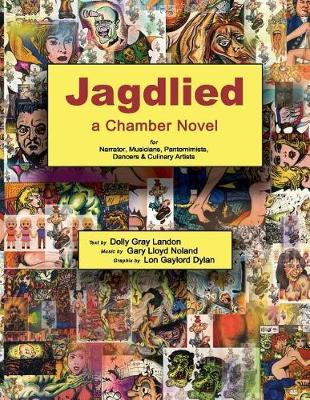 Jagdlied: A Chamber Novel for Narrator, Musicians, Pantomimists, Dancers & Culinary Artists (Black and White Paperback) (Paperback)
