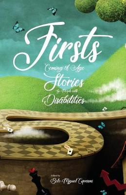 Firsts: Coming of Age Stories by People with Disabilities (Paperback)