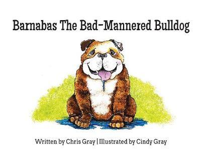 Barnabas the Bad-Mannered Bulldog (Hardback)