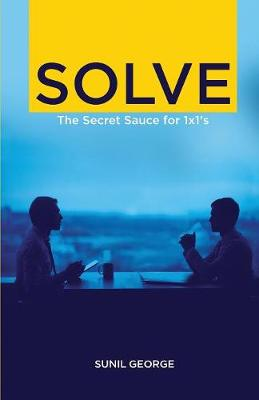Solve: The Secret Sauce for 1 X 1s (Paperback)