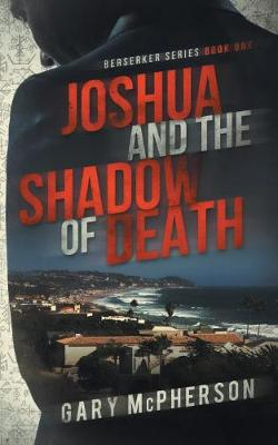 Joshua and the Shadow of Death - Beserker 1 (Paperback)