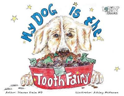My Dog Is the Tooth Fairy (Paperback)
