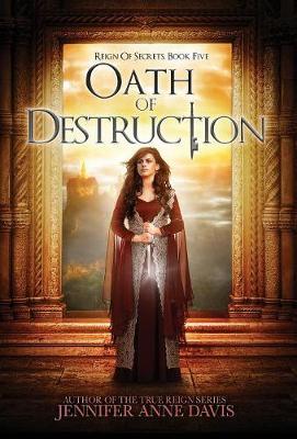 Oath of Destruction: Reign of Secrets, Book 5 - Reign of Secrets 5 (Hardback)