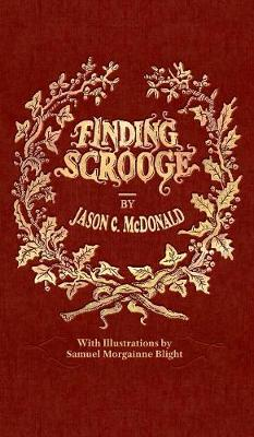 Finding Scrooge: or Another Christmas Carol (Hardback)