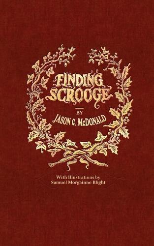Finding Scrooge: or Another Christmas Carol (Paperback)