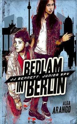 Bedlam in Berlin - Jj Bennett: Junior Spy 3 (Paperback)