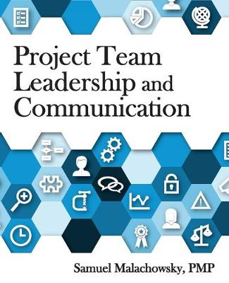 Project Team Leadership and Communication (Paperback)