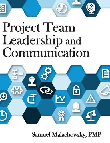 Project Team Leadership and Communication (Hardback)
