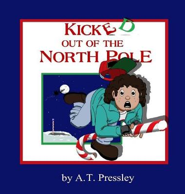 Kicked Out of the North Pole (Hardback)
