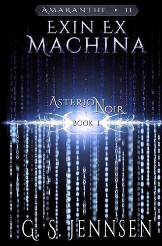 Exin Ex Machina: Asterion Noir Book 1 - Asterion Noir 1 (Paperback)