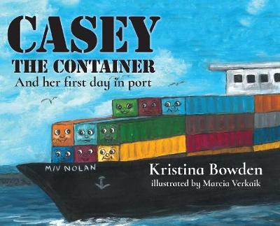 Casey the Container: And Her First Day in Port (Hardback)